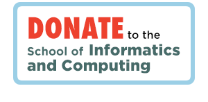 Donate to the School of Informatics and Computing.